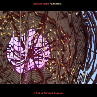 A Book of Standard Equinoxes | Domenico Sciajno and Kim Cascone | Artwork: Kim Cascone