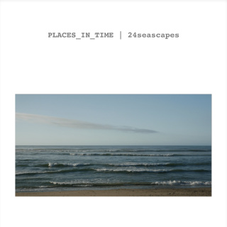 PLACES_IN_TIME   24seascapes   2017   Manfred Waffender