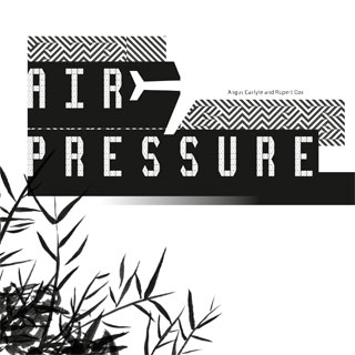AIR PRESSURE | Angus Carlyle & Rupert Cox