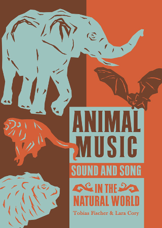 Animal Music - Sound & Song in the Natural World