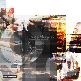 Infinite Jest   Invading Pleasures (Nikola Lutz & Mark Lorenz Kysela)
