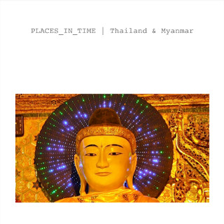 PLACES_IN_TIME   Thailand & Myanmar   2014   Manfred Waffender