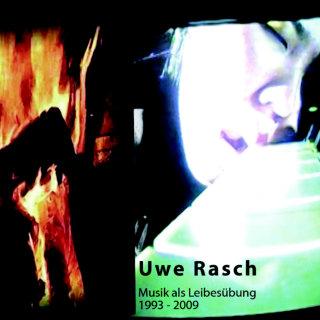 Musik als Leibesübung 1993 - 2009 | Uwe Rasch