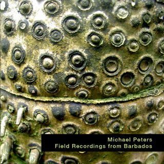 Field Recordings from Barbados | Michael Peters