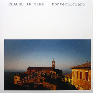 PLACES_IN_TIME | Montepulciano | 2011 | Manfred Waffender
