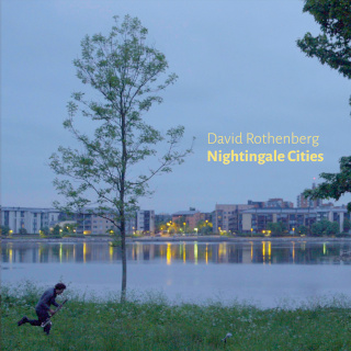 Nightingale Cities | David Rothenberg