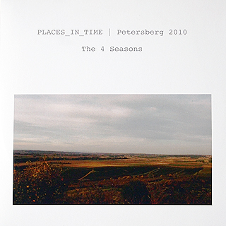 PLACES_IN_TIME | Petersberg 2010 | The 4 Seasons | 2012 | Manfred Waffender