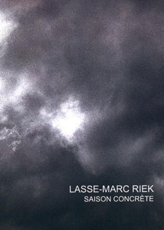 Saison Concrète | LASSE-MARC RIEK