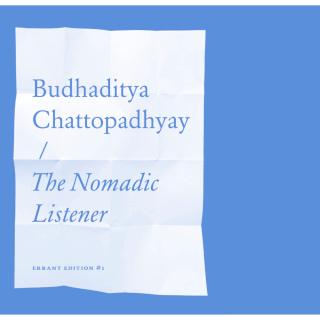 The Nomadic Listener | Budhaditya Chattopadhyay
