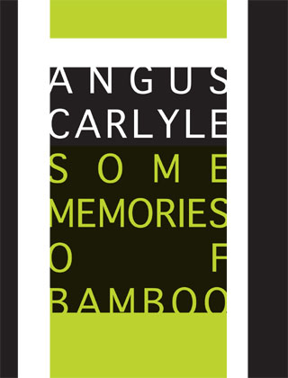 Some Memories of Bamboo | Angus Carlyle