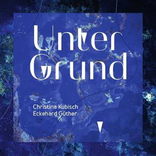 Unter Grund | Christina Kubisch & Eckehard Güther