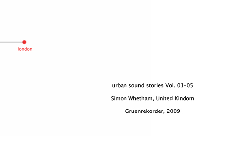 """urban sound stories"" Vol. 02 — London/England – Simon Whetham"