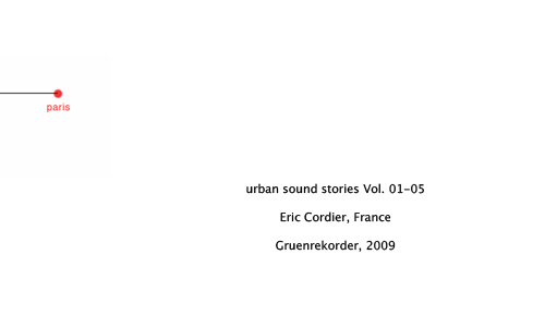 """urban sound stories"" Vol. 01 — Paris/France – Eric Cordier"