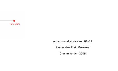 """urban sound stories"" Vol. 05 — Rotterdam/The Netherlands – Lasse-Marc Riek"