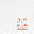 "V.A.: ""SOUNDS LIKE SILENCE – Cage/4'33"